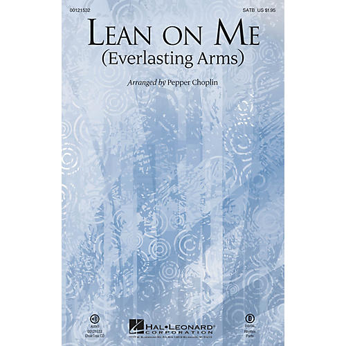 Hal Leonard Lean on Me (Everlasting Arms) CHOIRTRAX CD by Bill Withers Arranged by Pepper Choplin