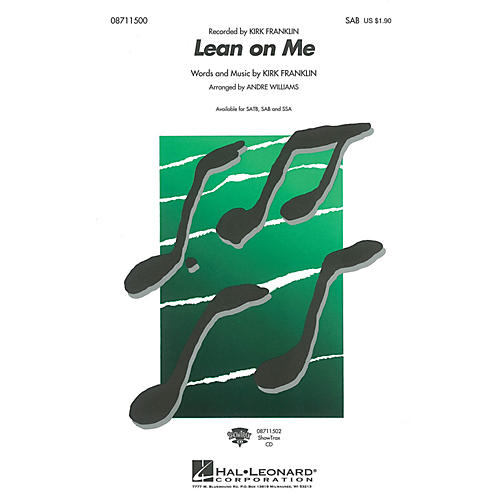 Hal Leonard Lean on Me SAB by Kirk Franklin arranged by Andre Williams