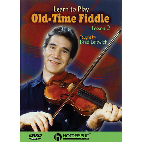 Homespun Learn to Play Old-Time Fiddle (DVD Two) DVD/Instructional/Folk Instrmt Series DVD by Brad Leftwich