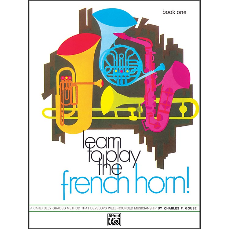 Alfred Learn to Play the French Horn! Book 1