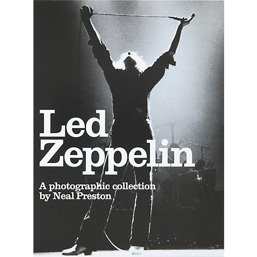 Music Sales Led Zeppelin: A Photographic Collection by Neal Preston (Book)