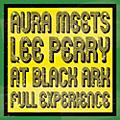 Alliance Lee Perry - Aura Meets Lee Perry at Black Ark: Full Experience thumbnail