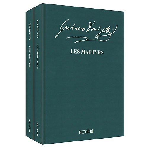Ricordi Les Martyrs - Opera in quattro atti Criti Ed Full Score, 2 Hardbnd Editions by Donizetti Edited by Willson