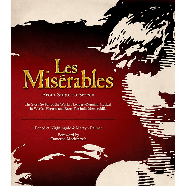 Hal LeonardLes Miserables: From Stage To Screen Limited Edition Hard Cover Book