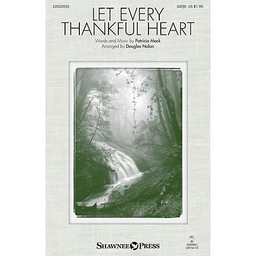 Shawnee Press Let Every Thankful Heart SAB arranged by Douglas Nolan
