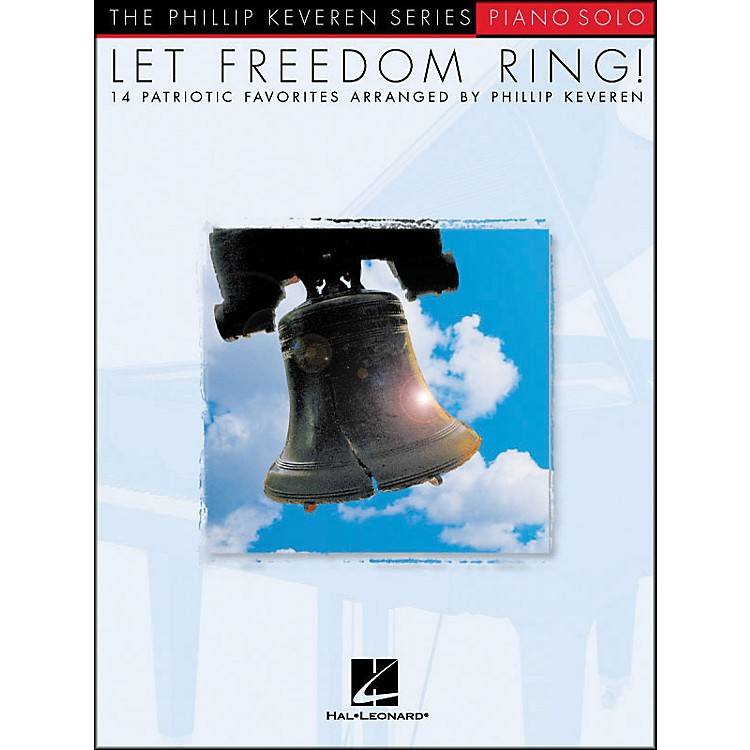 Hal Leonard Let Freedom Ring - Piano Solos - 14 Patriotic Favorites From Phillip Keveren Series