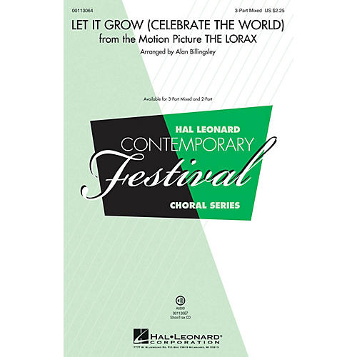 Hal Leonard Let It Grow (Celebrate the World)  (from The Lorax) 3-Part Mixed arranged by Alan Billingsley-thumbnail