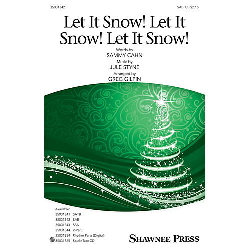 Shawnee Press Let It Snow! Let It Snow! Let It Snow! SAB arranged by Greg Gilpin