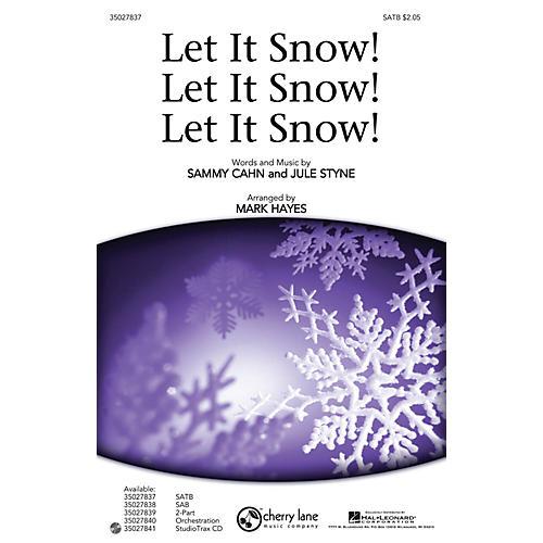 Shawnee Press Let It Snow! Let It Snow! Let It Snow! SATB arranged by Mark Hayes