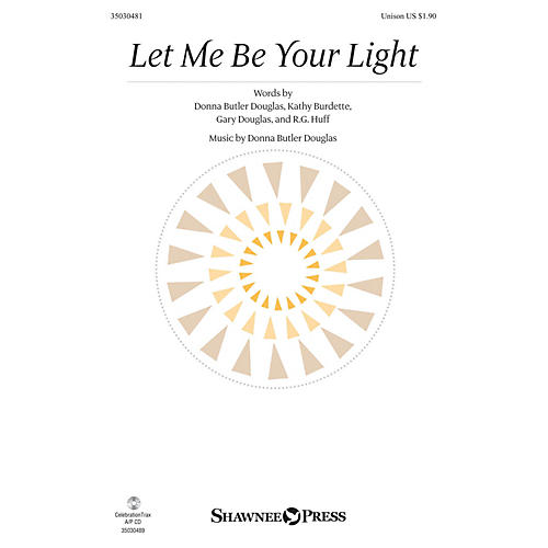 Shawnee Press Let Me Be Your Light UNIS composed by Donna Butler Douglas