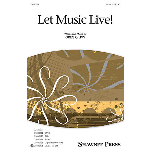 Shawnee Press Let Music Live 2-Part composed by Greg Gilpin-thumbnail
