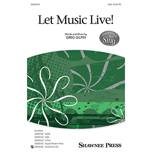 Shawnee Press Let Music Live (Together We Sing Series) SAB composed by Greg Gilpin-thumbnail