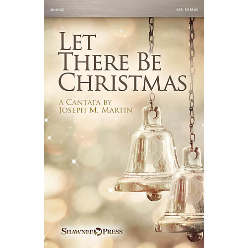 Shawnee Press Let There Be Christmas SAB composed by Joseph M. Martin-thumbnail