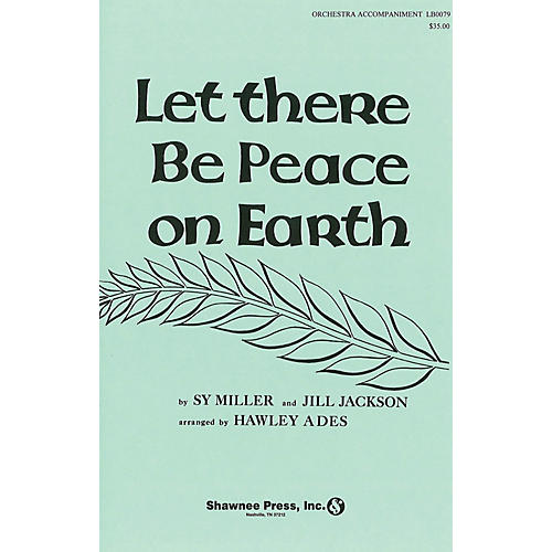Shawnee Press Let There Be Peace on Earth (Full Orchestra (to accompany choral)) Score & Parts arranged by Hawley Ades