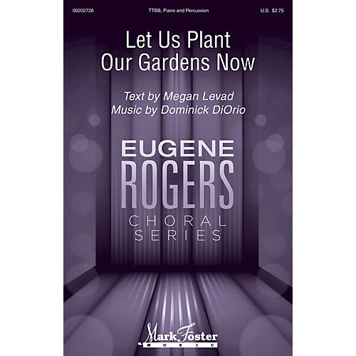 Mark Foster Let Us Plant Our Gardens Now (Eugene Rogers Choral Series) TTBB composed by Dominick DiOrio-thumbnail