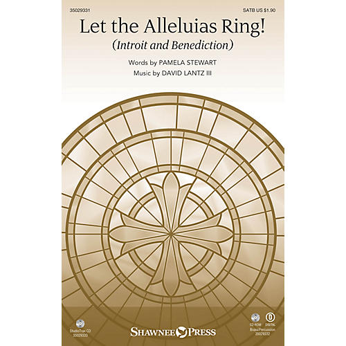Shawnee Press Let the Alleluias Ring! (Introit and Benediction) SATB composed by Pamela Stewart