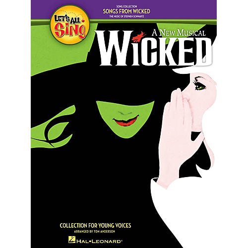 Hal Leonard Let's All Sing Songs from Wicked (A Collection for Young Voices) COLLECTION Arranged by Tom Anderson
