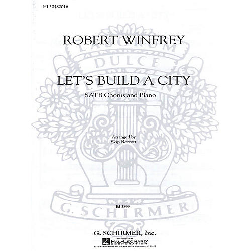 G. Schirmer Let's Build A City SATB composed by R Winfrey-thumbnail