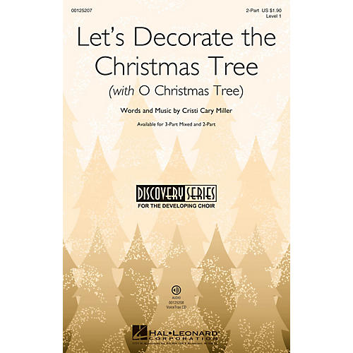 Hal Leonard Let's Decorate the Christmas Tree (with O Christmas Tree) 2-Part composed by Cristi Cary Miller-thumbnail