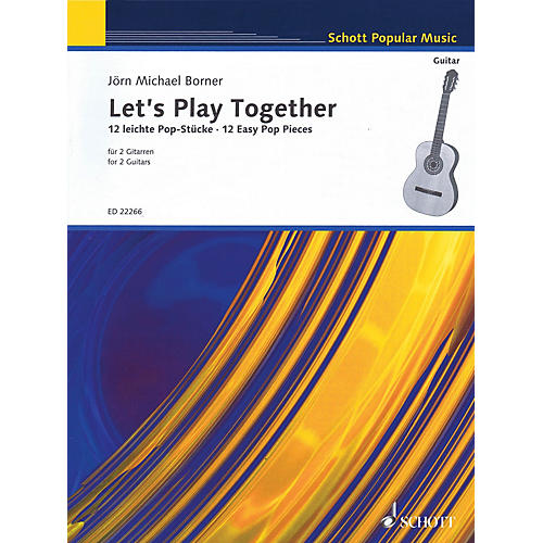 Schott Let's Play Together: 12 Easy Pop Pieces for 2 Guitars (Performance Score) Guitar Series Softcover