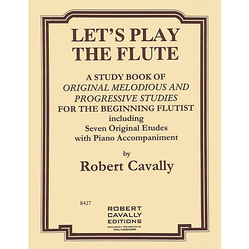 Hal Leonard Let's Play the Flute - Melodious and Progressive Studies for the Beginning Flutist Robert Cavally Edition-thumbnail