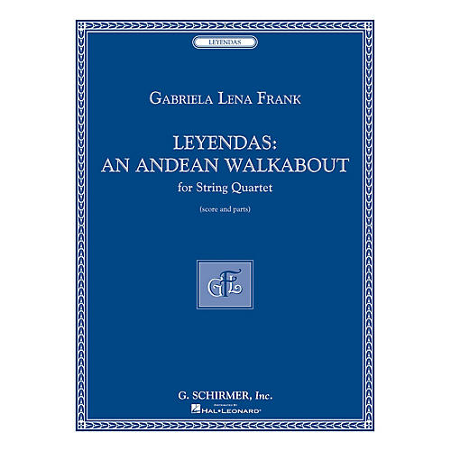 G. Schirmer Leyendas - An Andean Walkabout (String Quartet Score and Parts) String Series by Gabriela Lena Frank-thumbnail