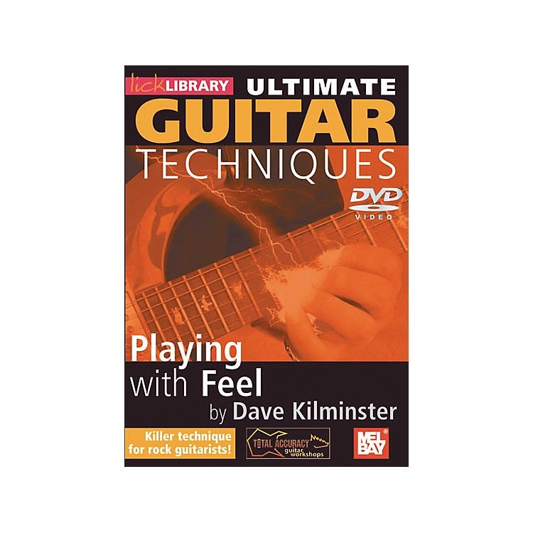 Mel BayLick Library Ultimate Guitar Techniques: Playing with Feel DVD