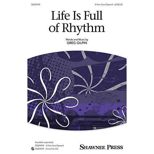 Shawnee Press Life Is Full of Rhythm (Together We Sing Series) 4-Part Speech Chorus composed by Greg Gilpin-thumbnail