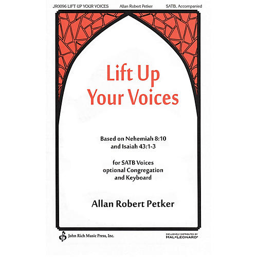 John Rich Music Press Lift Up Your Voices SATB composed by Allan Robert Petker-thumbnail