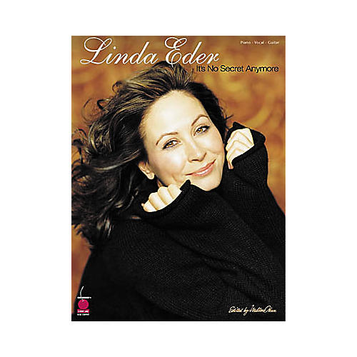 Cherry Lane Linda Eder - It's No Secret Anymore Piano/Vocal/Guitar Artist Songbook