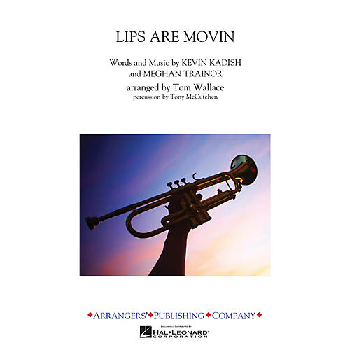 Arrangers Lips Are Movin' Marching Band Level 3 by Meghan Trainor Arranged by Tom Wallace-thumbnail