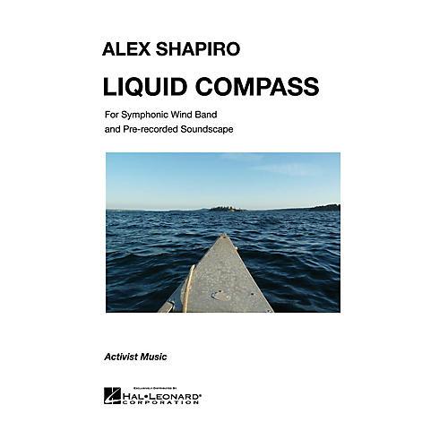 Activist Music Liquid Compass Concert Band Level 5 Composed by Alex Shapiro-thumbnail