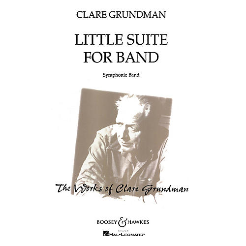 Boosey and Hawkes Little Suite for Band Concert Band Composed by Clare Grundman
