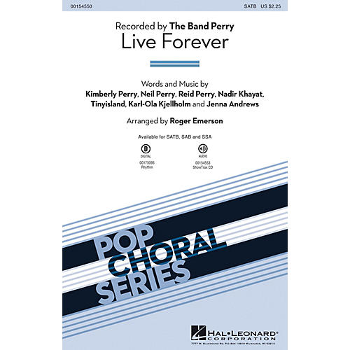 Hal Leonard Live Forever SATB by The Band Perry arranged by Roger Emerson