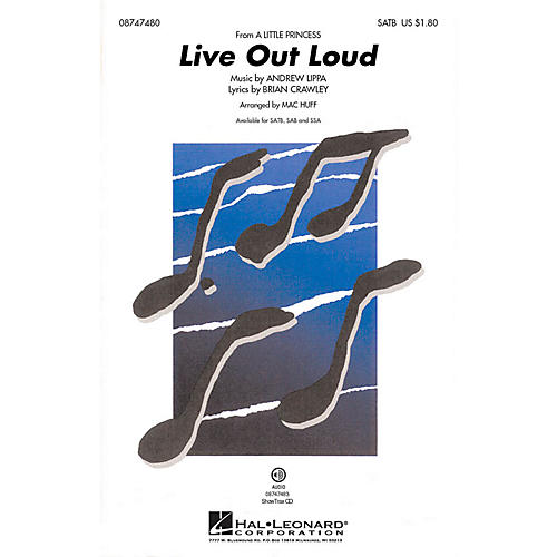 Hal Leonard Live Out Loud (from A Little Princess) SAB Arranged by Mac Huff
