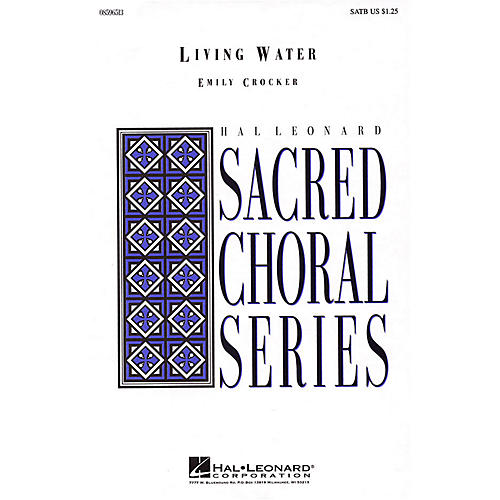 Hal Leonard Living Water SATB composed by Emily Crocker-thumbnail