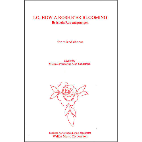 Walton Music Lo How A Rose E'er Blooming SATB