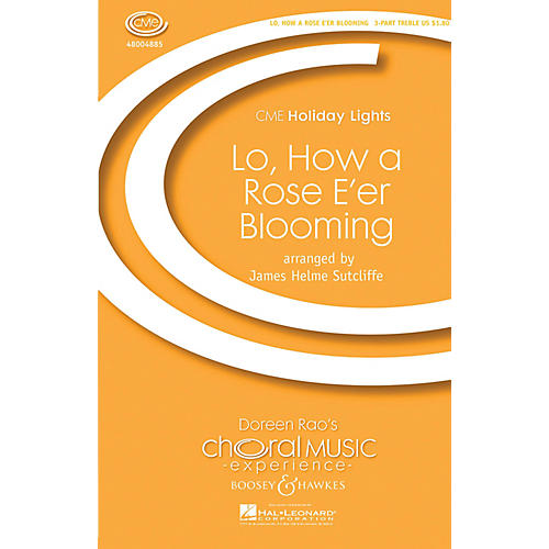 Boosey and Hawkes Lo, How a Rose E'er Blooming (CME Holiday Lights) SSA A Cappella arranged by James Helme Sutcliffe