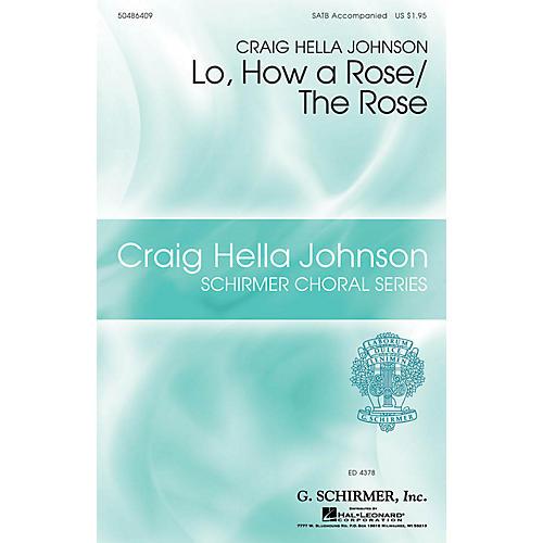 G. Schirmer Lo, How a Rose/The Rose (Craig Hella Johnson Choral Series) SATB arranged by Craig Hella Johnson-thumbnail