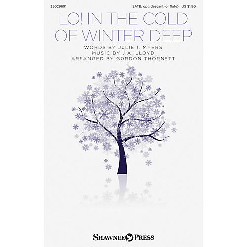 Shawnee Press Lo! In the Cold of Winter Deep SATB arranged by Gordon Thornett