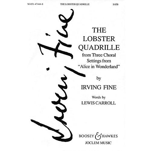 Boosey and Hawkes Lobster Quadrille (from Three Choral Settings from Alice in Wonderland) SATB composed by Irving Fine
