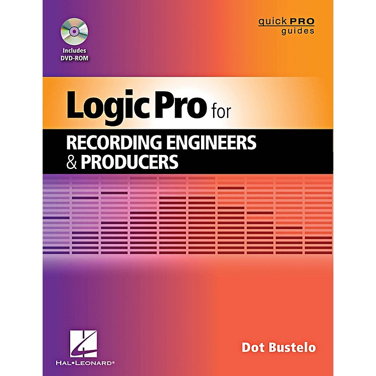 Hal LeonardLogic Pro For Recording Engineers And Producers - Quick Pro Guides Series Book/DVD-ROM