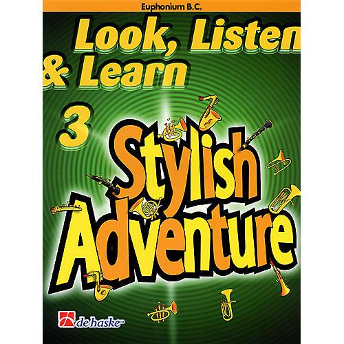 De Haske Music Look, Listen & Learn Stylish Adventure Euphonium Bc Grade 3 Concert Band