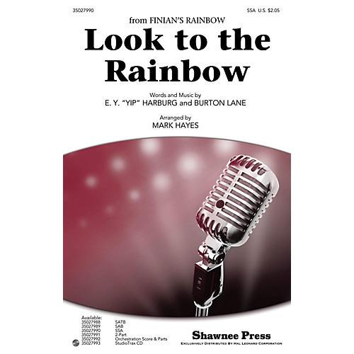 Shawnee Press Look to the Rainbow SSA arranged by Mark Hayes