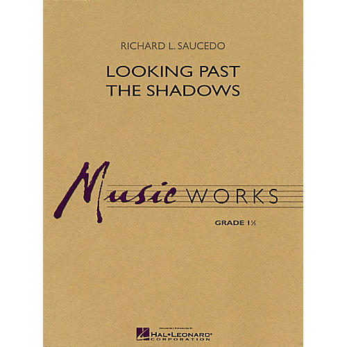 Hal Leonard Looking Past the Shadows Concert Band Level 1.5 Composed by Richard L. Saucedo-thumbnail