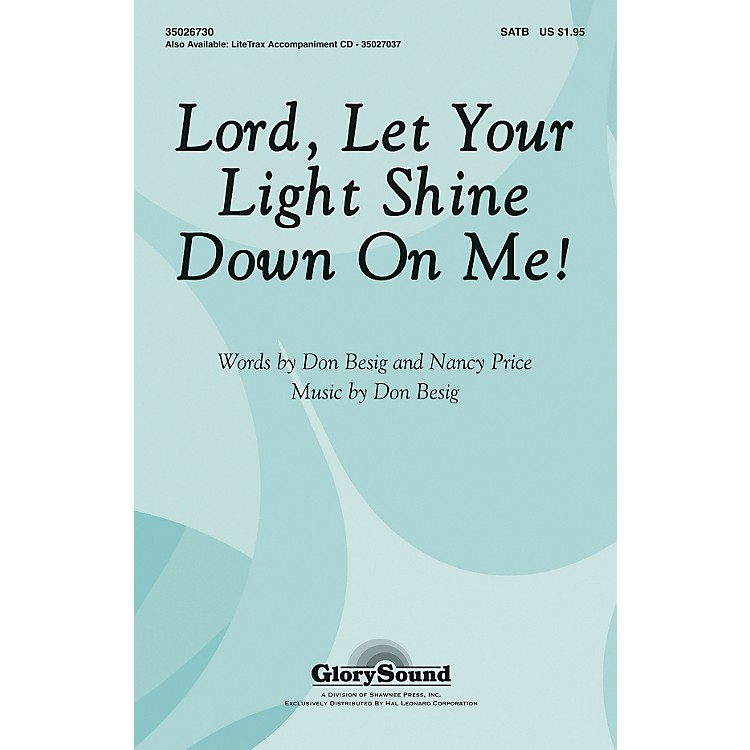 Hal Leonard Lord Let Your Light Shine Down On Me SATB