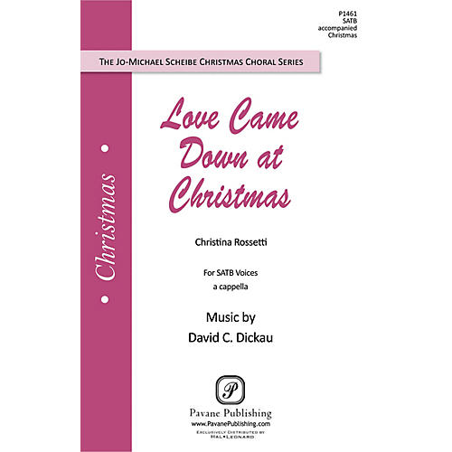 Pavane Love Came Down at Christmas SATB a cappella composed by David Dickau
