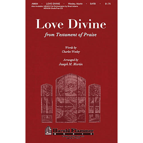 Shawnee Press Love Divine, All Love Excelling (from Testament of Praise) SATB arranged by Joseph M. Martin