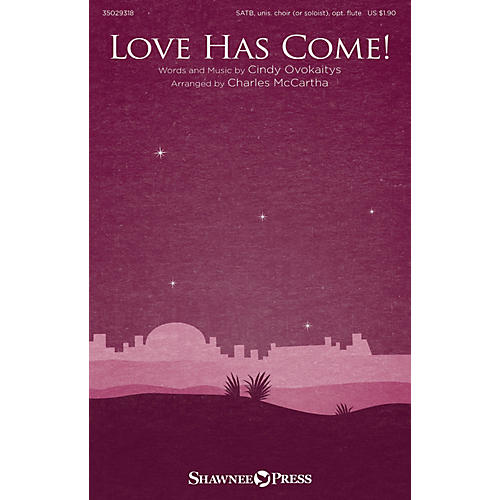 Shawnee Press Love Has Come! SATB arranged by Charles McCartha-thumbnail