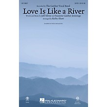 Hal Leonard Love Is Like a River CHOIRTRAX CD by Gaither Vocal Band Arranged by Kirby Shaw